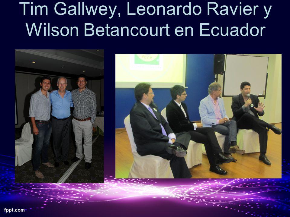 Tim Gallwey, Leonardo Ravier y Wilson Betancourt en Ecuador