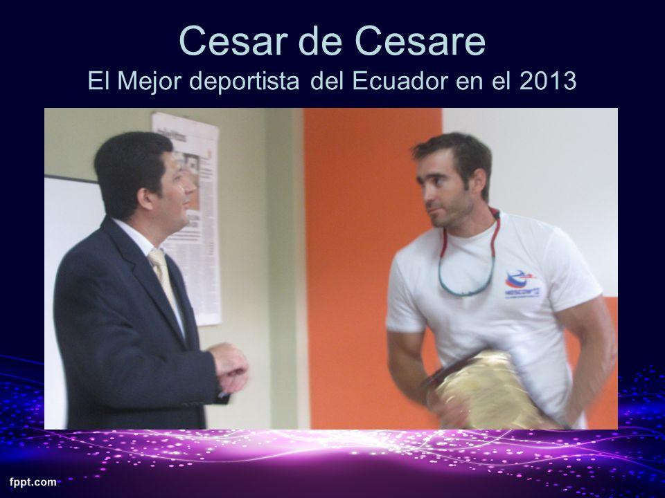Cesar de Cesare El Mejor deportista del Ecuador en el 2013