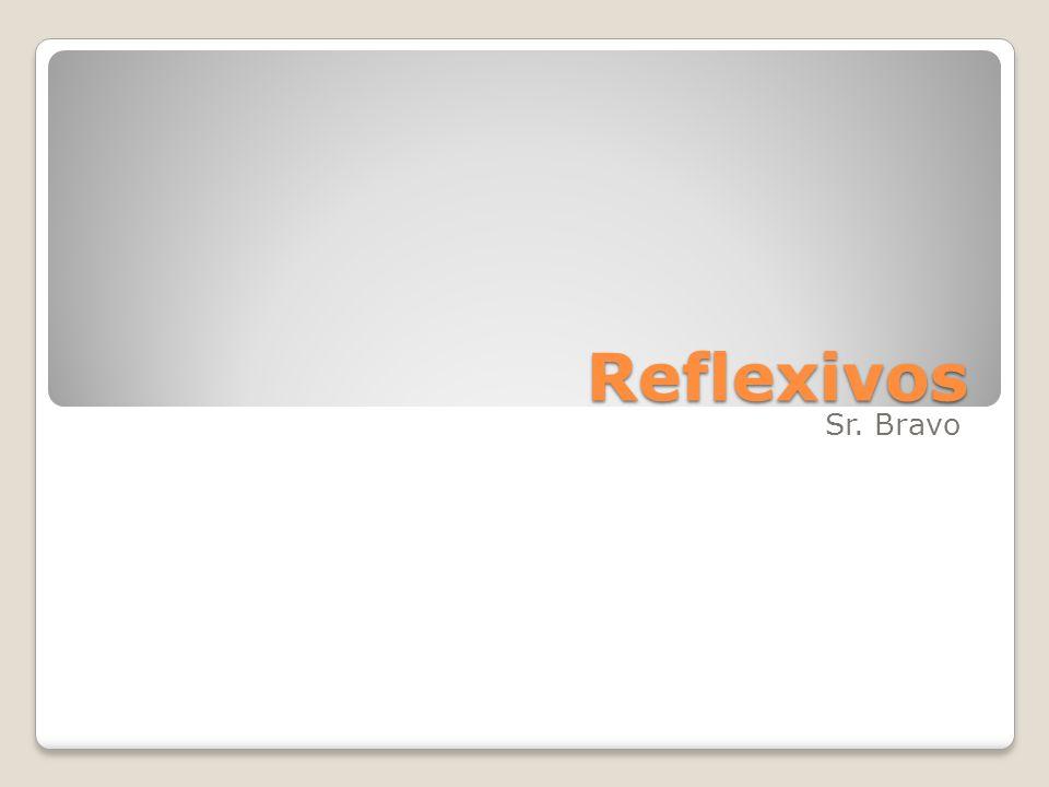 Reflexivos Cuando un verbo es usado reflexivamente, la acción es dirigida al sujeto, y un pronombre reflexivo que se refiere al sujeto del verbo es usado.