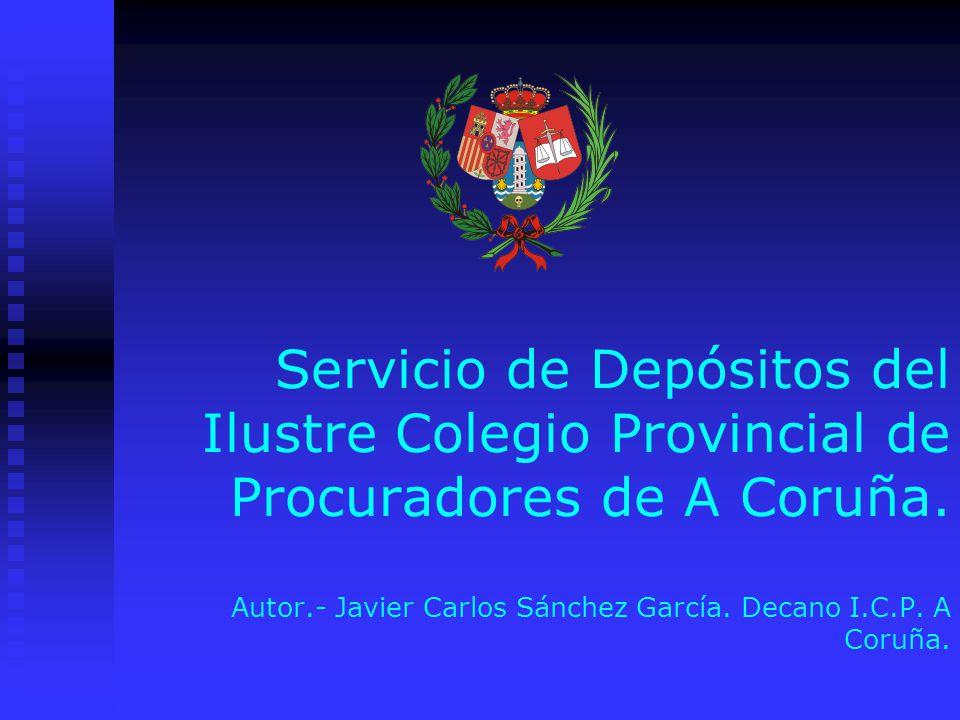 Servicio de Depósitos del Ilustre Colegio Provincial de Procuradores de A Coruña. Autor.- Javier Carlos Sánchez García. Decano I.C.P. A Coruña.