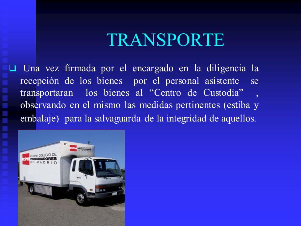 TRANSPORTE Una vez firmada por el encargado en la diligencia la recepción de los bienes por el personal asistente se transportaran los bienes al Centr