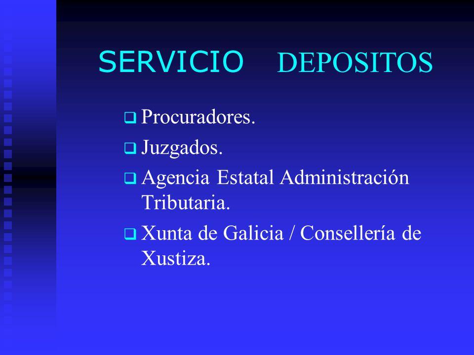 SERVICIO DEPOSITOS Procuradores.Juzgados. Agencia Estatal Administración Tributaria.
