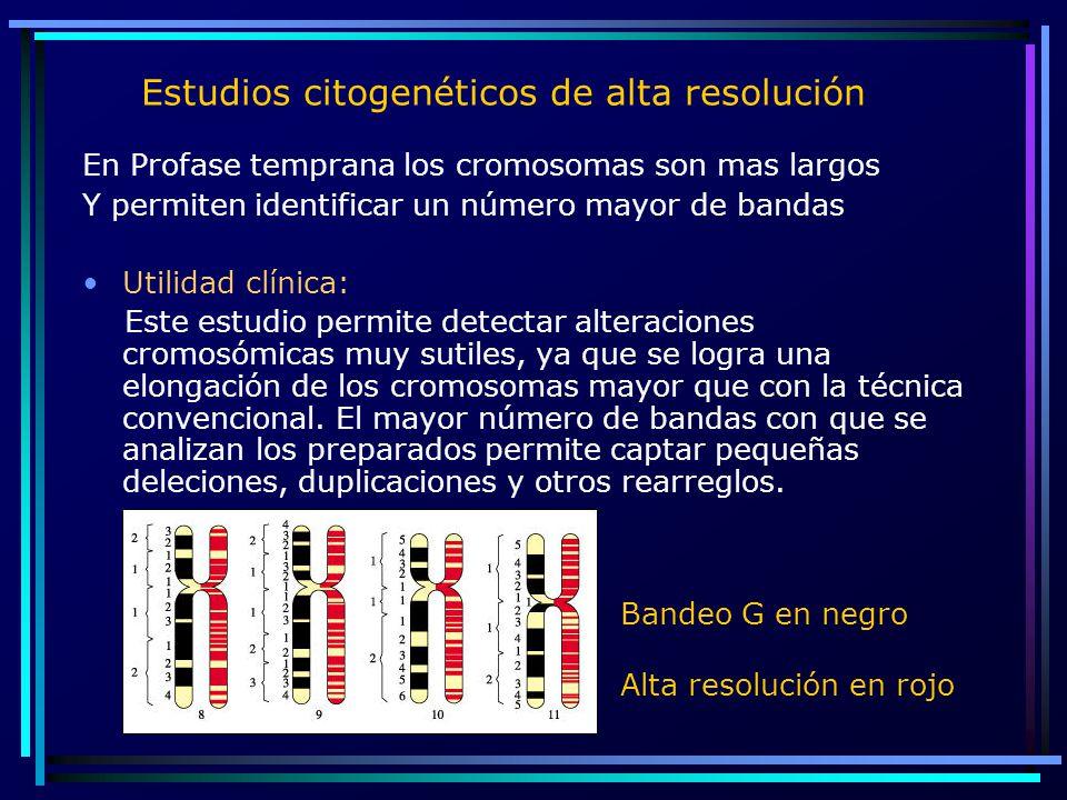 En Profase temprana los cromosomas son mas largos Y permiten identificar un número mayor de bandas Utilidad clínica: Este estudio permite detectar alt