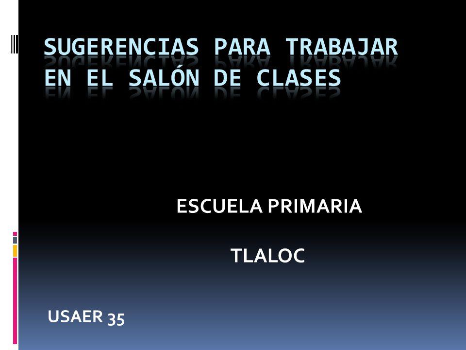 ESCUELA PRIMARIA TLALOC USAER 35