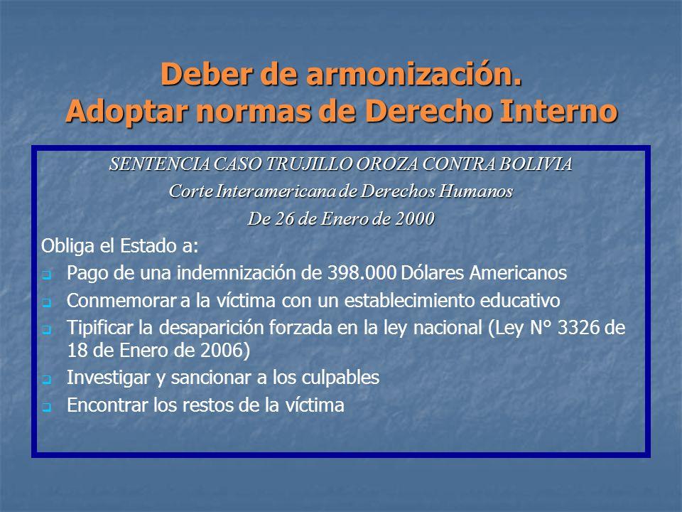 SENTENCIA CASO TRUJILLO OROZA CONTRA BOLIVIA Corte Interamericana de Derechos Humanos De 26 de Enero de 2000 Obliga el Estado a: Pago de una indemniza