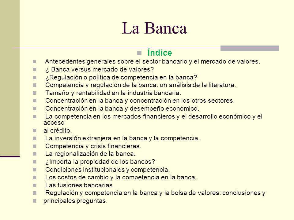 Banca Posición 1 : La importancia del sector financiero exige poner énfasis en crear una industria estable y solvente descuidando los aspectos relativos a la construcción de un ambiente competitivo, de ahí que en alguno casos se excluya a la autoridad de competencia de la supervisión del sector.