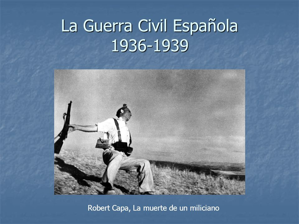 La Guerra Civil Española 1936-1939 Robert Capa, La muerte de un miliciano