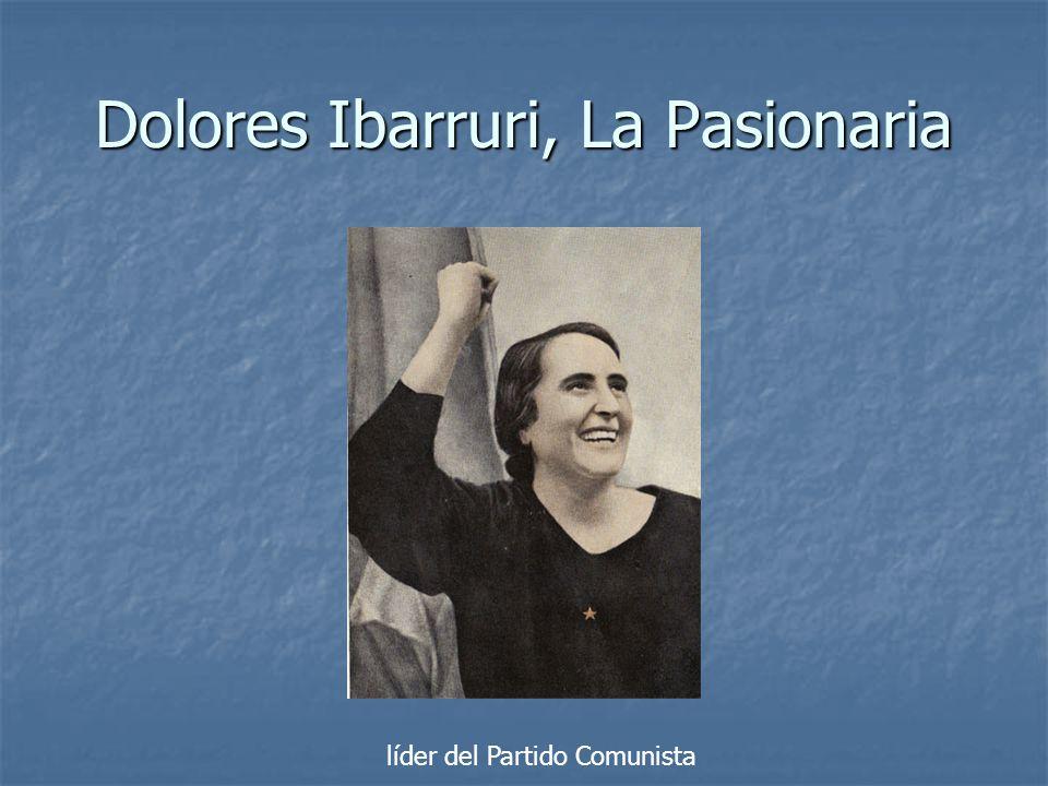 Dolores Ibarruri, La Pasionaria líder del Partido Comunista