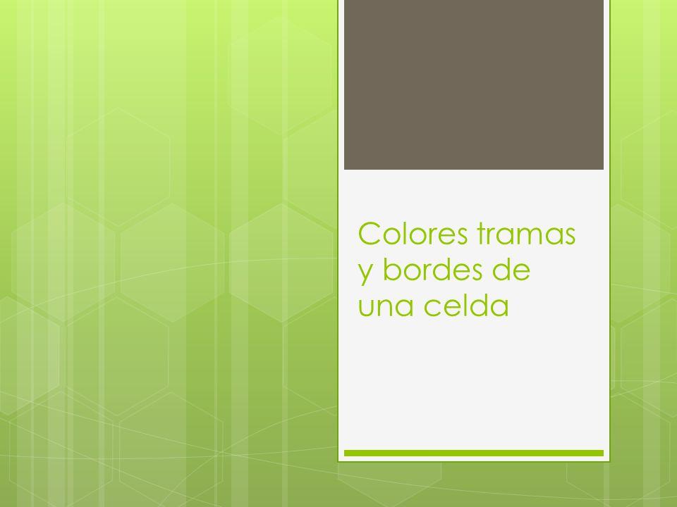 Colores tramas y bordes de una celda