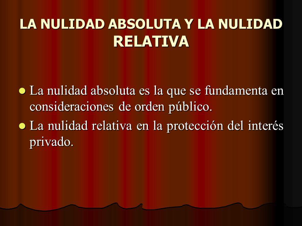 DE LAS CAUSALES DE NULIDAD ABSOLUTA (Art.219 del CC) DE LAS CAUSALES DE NULIDAD ABSOLUTA (Art.