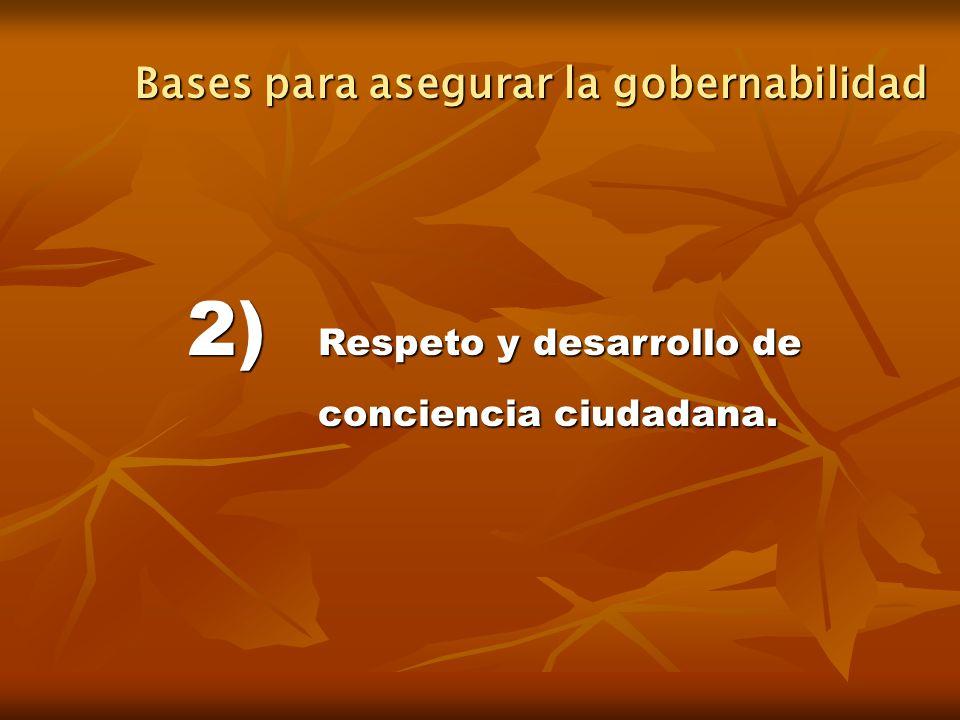 2) Respeto y desarrollo de conciencia ciudadana. Bases para asegurar la gobernabilidad
