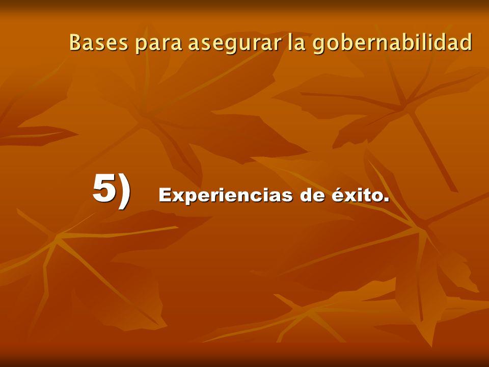 5) Experiencias de éxito. Bases para asegurar la gobernabilidad