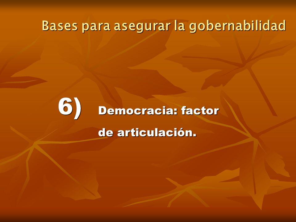 6) Democracia: factor de articulación.