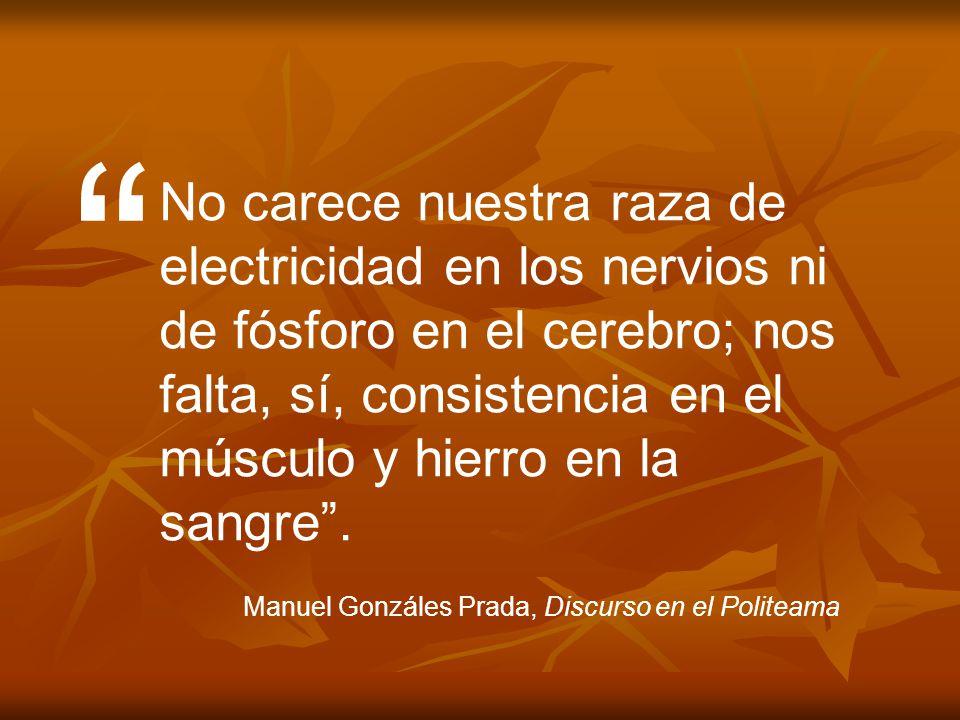 No carece nuestra raza de electricidad en los nervios ni de fósforo en el cerebro; nos falta, sí, consistencia en el músculo y hierro en la sangre. Ma