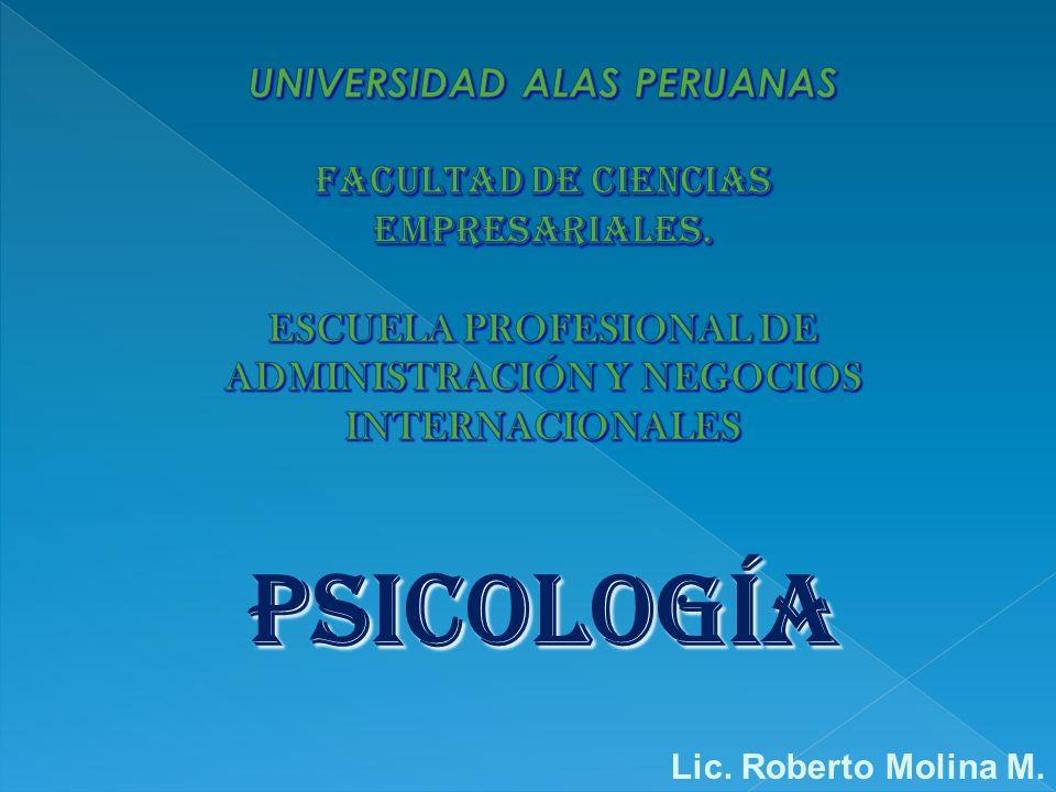 PSICOLOGÍA Lic. Roberto Molina M.