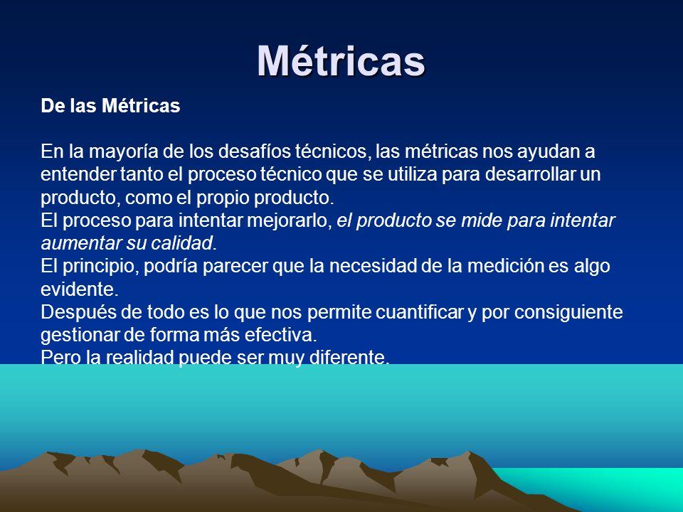 Métricas De las Métricas En la mayoría de los desafíos técnicos, las métricas nos ayudan a entender tanto el proceso técnico que se utiliza para desar