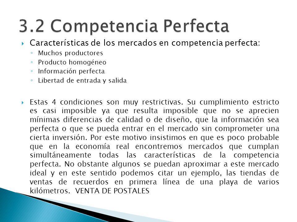 Características de los mercados en competencia perfecta: Muchos productores Producto homogéneo Información perfecta Libertad de entrada y salida Estas