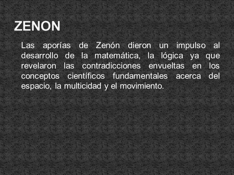 Las aporías de Zenón dieron un impulso al desarrollo de la matemática, la lógica ya que revelaron las contradicciones envueltas en los conceptos cient