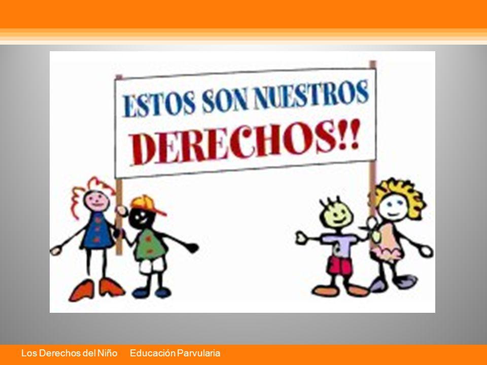 Los Derechos del Niño Educación Parvularia