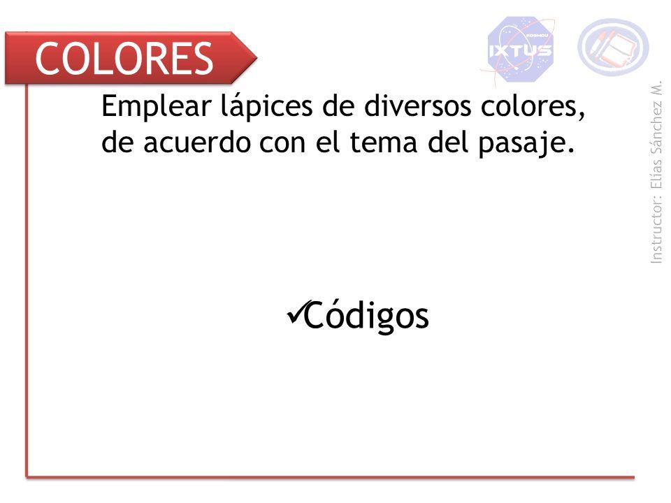 COLORES Códigos Emplear lápices de diversos colores, de acuerdo con el tema del pasaje.