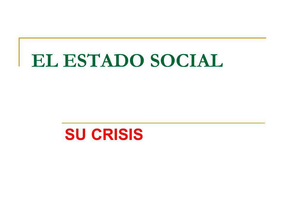 EL ESTADO SOCIAL SU CRISIS