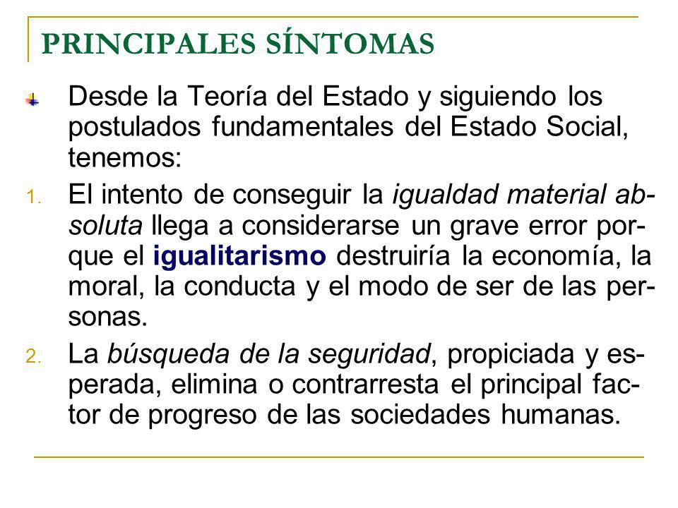 PRINCIPALES SÍNTOMAS Desde la Teoría del Estado y siguiendo los postulados fundamentales del Estado Social, tenemos: 1.