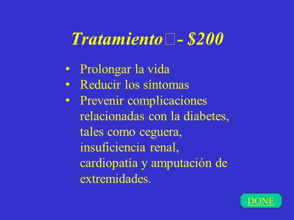 Tratamiento- $100 DONE Tratar la cetoacidosis diabética y los altos o bajos niveles de glucemia