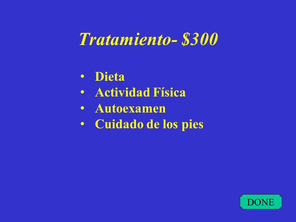 Tratamiento- $200 DONE Prolongar la vida Reducir los síntomas Prevenir complicaciones relacionadas con la diabetes, tales como ceguera, insuficiencia renal, cardiopatía y amputación de extremidades.