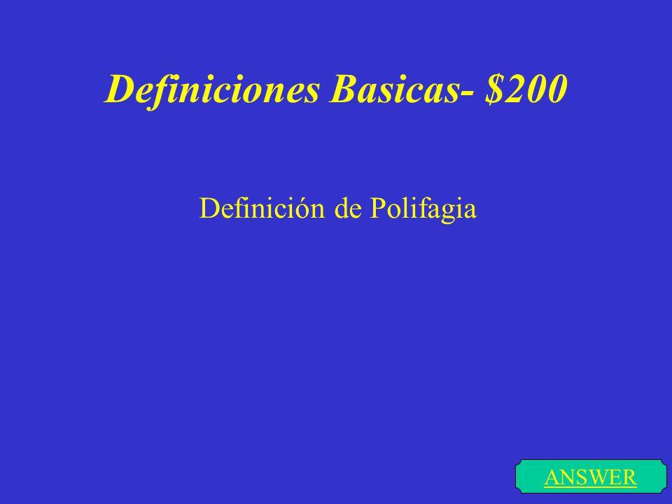 Definiciones Basicas- $100 Significado de Poliuria. ANSWER