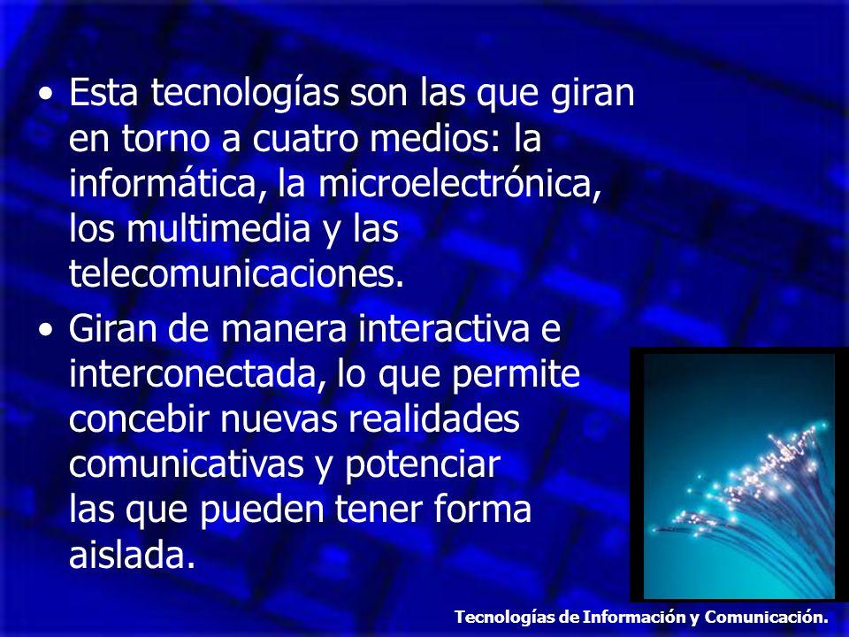 En definitiva, las TIC permiten el procesamiento, tratamiento y comunicación de la información.