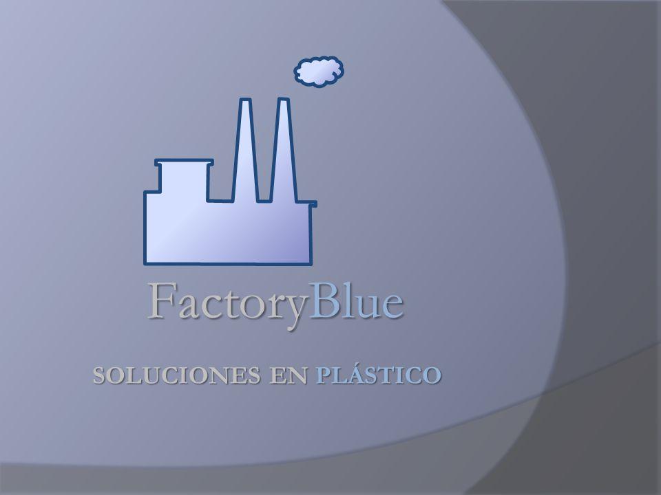 SOLUCIONES EN PLÁSTICO FactoryBlue