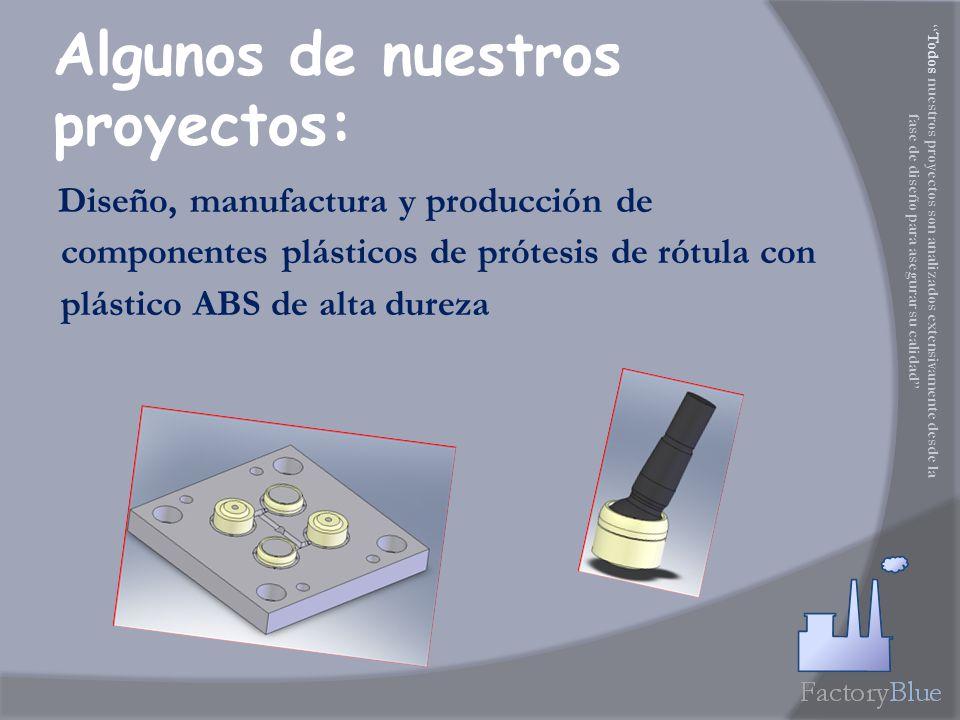 Diseño, manufactura y producción de componentes plásticos de prótesis de rótula con plástico ABS de alta dureza Algunos de nuestros proyectos: Todos nuestros proyectos son analizados extensivamente desde la fase de diseño para asegurar su calidad
