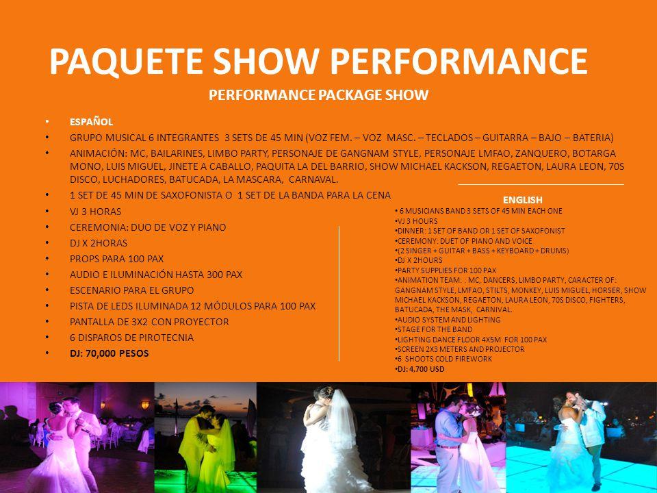 PAQUETE SHOW PERFORMANCE PERFORMANCE PACKAGE SHOW ESPAÑOL GRUPO MUSICAL 6 INTEGRANTES 3 SETS DE 45 MIN (VOZ FEM.