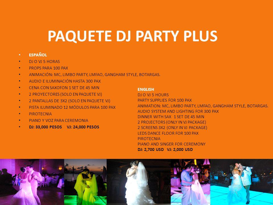 PAQUETE DJ PARTY PLUS ESPAÑOL DJ O VJ 5 HORAS PROPS PARA 100 PAX ANIMACIÓN: MC, LIMBO PARTY, LMFAO, GANGHAM STYLE, BOTARGAS. AUDIO E ILUMINACIÓN HASTA