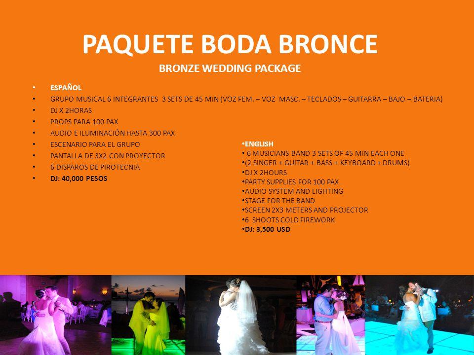 PAQUETE BODA BRONCE BRONZE WEDDING PACKAGE ESPAÑOL GRUPO MUSICAL 6 INTEGRANTES 3 SETS DE 45 MIN (VOZ FEM. – VOZ MASC. – TECLADOS – GUITARRA – BAJO – B