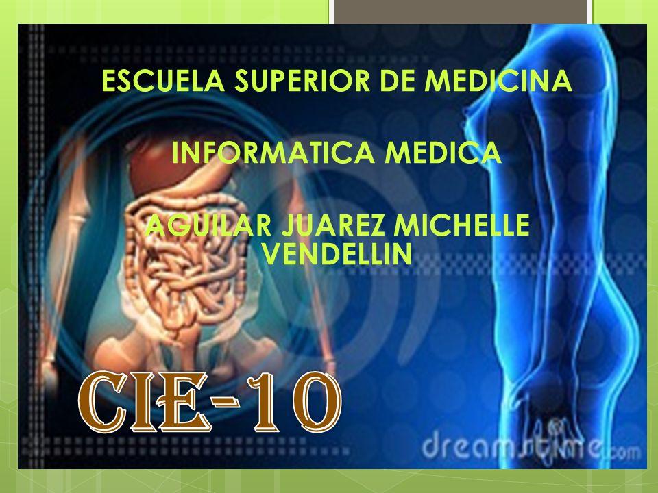 ESCUELA SUPERIOR DE MEDICINA INFORMATICA MEDICA AGUILAR JUAREZ MICHELLE VENDELLIN