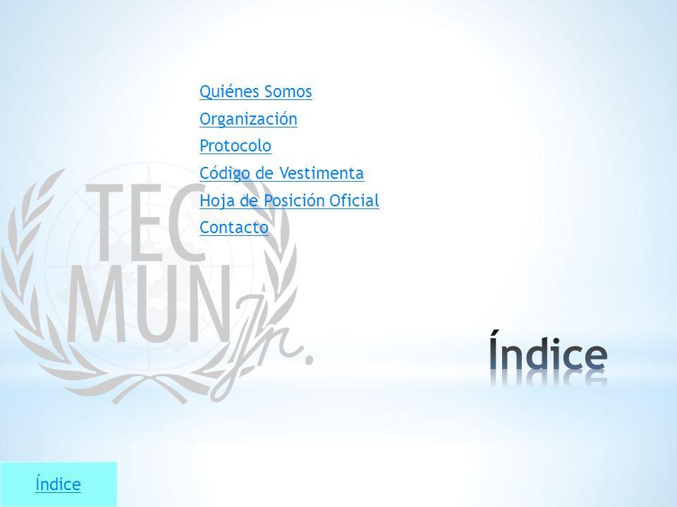 Índice Quiénes Somos Organización Protocolo Código de Vestimenta Hoja de Posición Oficial Contacto
