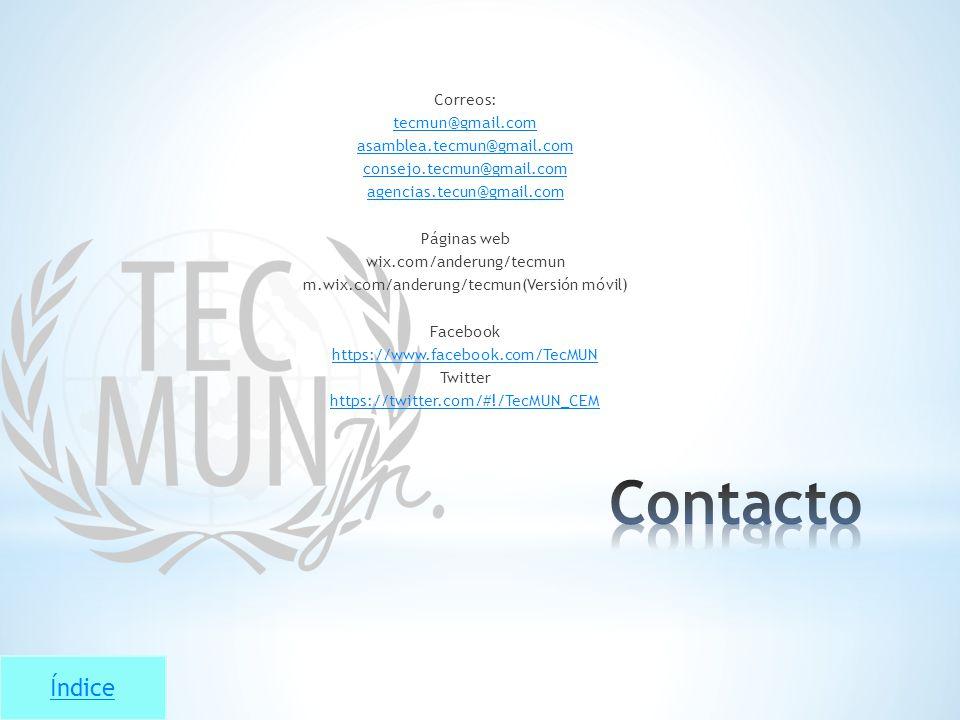 Índice Correos: tecmun@gmail.com asamblea.tecmun@gmail.com consejo.tecmun@gmail.com agencias.tecun@gmail.com Páginas web wix.com/anderung/tecmun m.wix