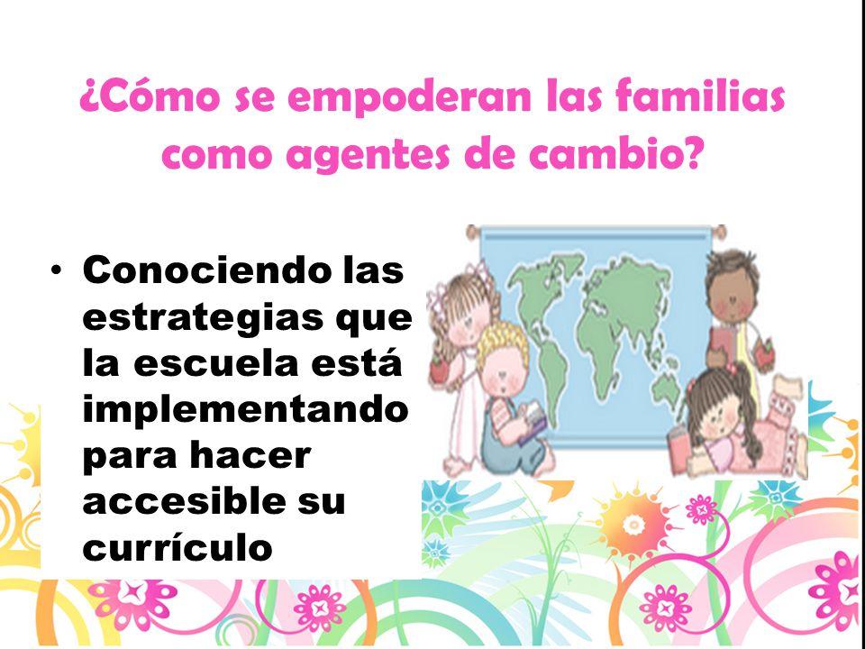 ¿Cómo se empoderan las familias como agentes de cambio? Conociendo las estrategias que la escuela está implementando para hacer accesible su currículo