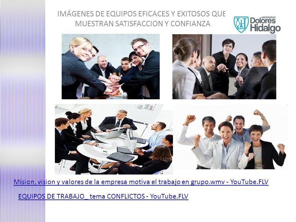 IMÁGENES DE EQUIPOS EFICACES Y EXITOSOS QUE MUESTRAN SATISFACCION Y CONFIANZA EQUIPOS DE TRABAJO_ tema CONFLICTOS - YouTube.FLV Mision, vision y valores de la empresa motiva el trabajo en grupo.wmv - YouTube.FLV