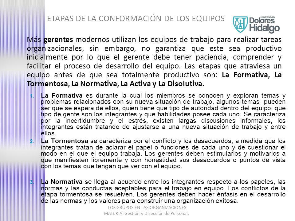 ETAPAS DE LA CONFORMACIÓN DE LOS EQUIPOS LOS GRUPOS EN LAS ORGANIZACIONES MATERIA: Gestión y Dirección de Personal.