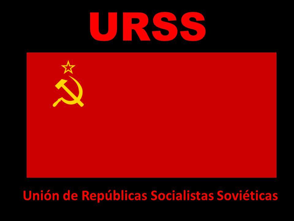 URSS Unión de Repúblicas Socialistas Soviéticas