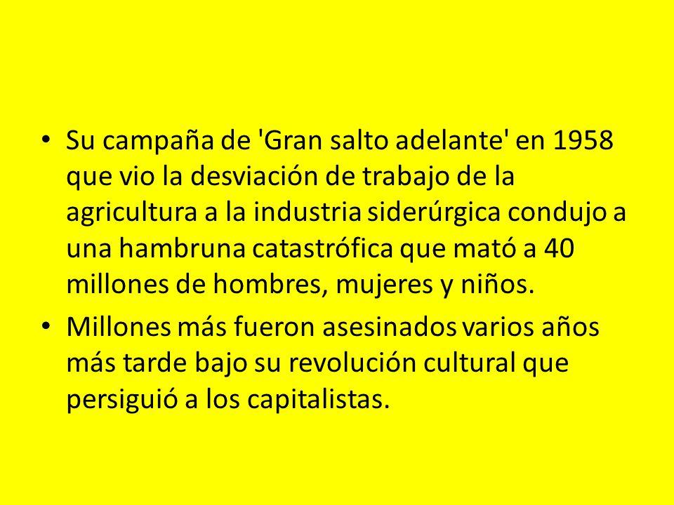 Su campaña de 'Gran salto adelante' en 1958 que vio la desviación de trabajo de la agricultura a la industria siderúrgica condujo a una hambruna catas