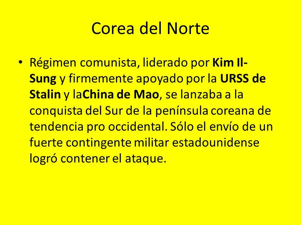 Corea del Norte Régimen comunista, liderado por Kim Il- Sung y firmemente apoyado por la URSS de Stalin y laChina de Mao, se lanzaba a la conquista de