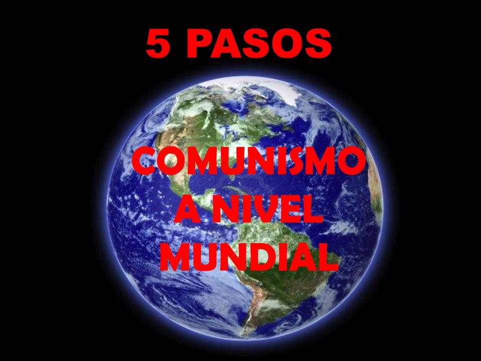 COMUNISMO A NIVEL MUNDIAL 5 PASOS