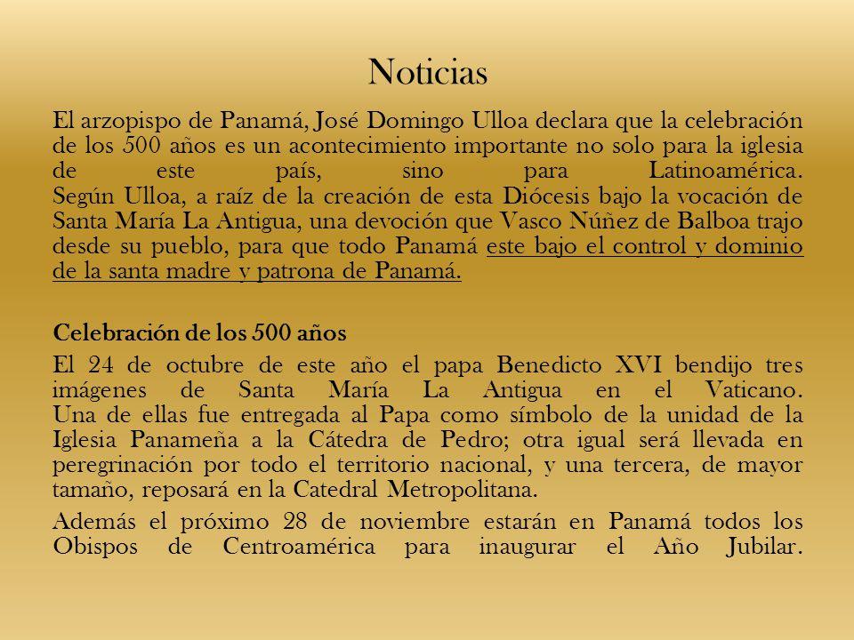 Noticias El arzopispo de Panamá, José Domingo Ulloa declara que la celebración de los 500 años es un acontecimiento importante no solo para la iglesia
