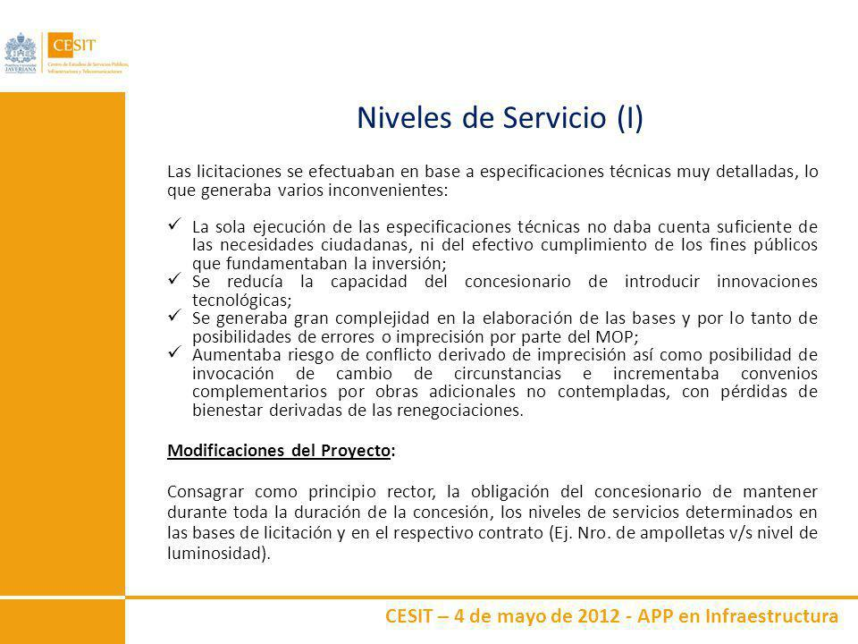 CESIT – 4 de mayo de 2012 - APP en Infraestructura Niveles de Servicio (I) Las licitaciones se efectuaban en base a especificaciones técnicas muy deta
