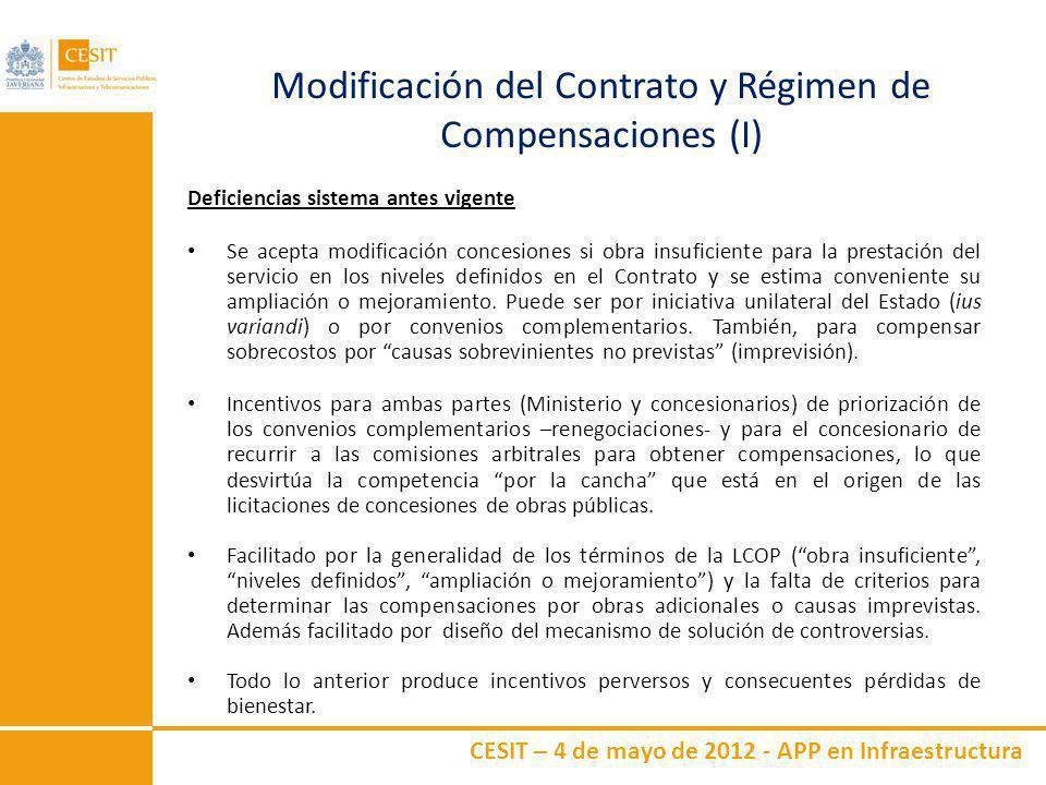CESIT – 4 de mayo de 2012 - APP en Infraestructura Modificación del Contrato y Régimen de Compensaciones (I) Deficiencias sistema antes vigente Se ace