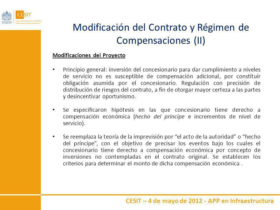 CESIT – 4 de mayo de 2012 - APP en Infraestructura Modificación del Contrato y Régimen de Compensaciones (II) Modificaciones del Proyecto Principio ge