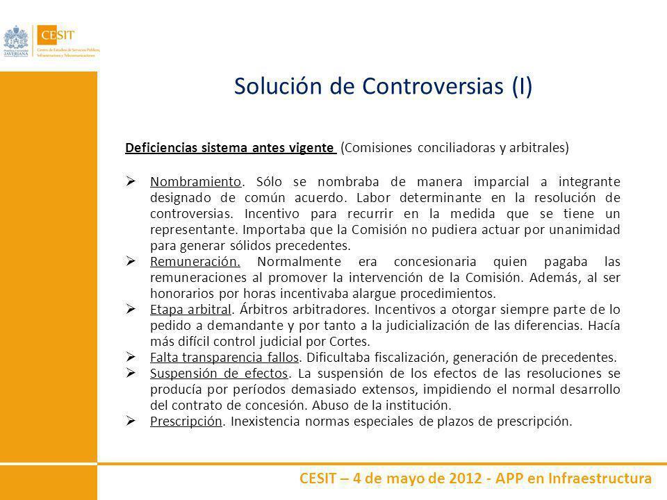 CESIT – 4 de mayo de 2012 - APP en Infraestructura Solución de Controversias (I) Deficiencias sistema antes vigente (Comisiones conciliadoras y arbitr